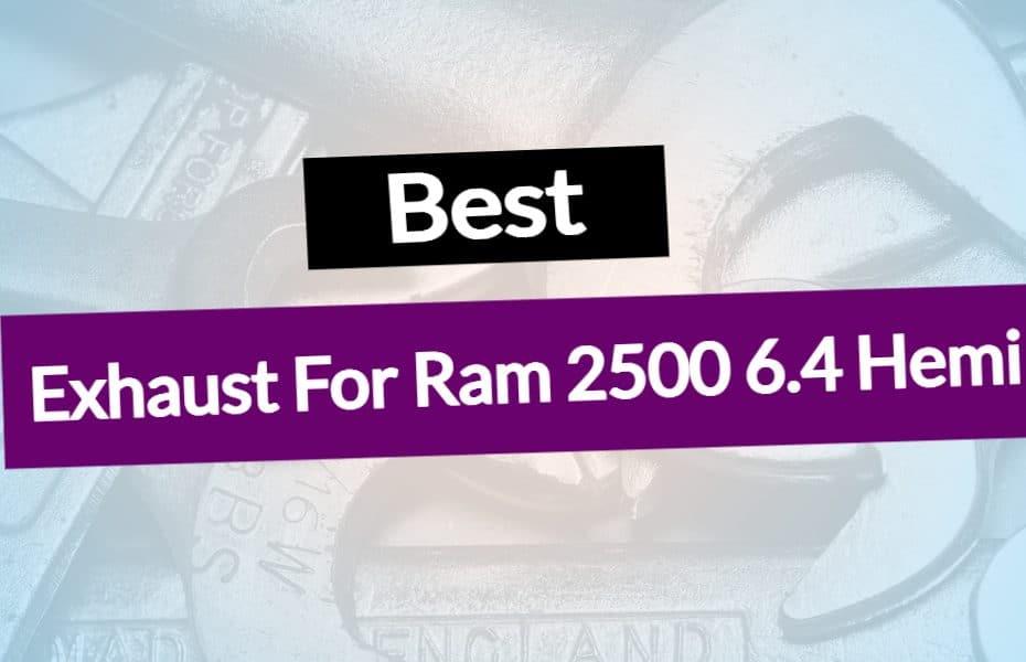 Best Exhaust For Ram 2500 6.4 Hemi