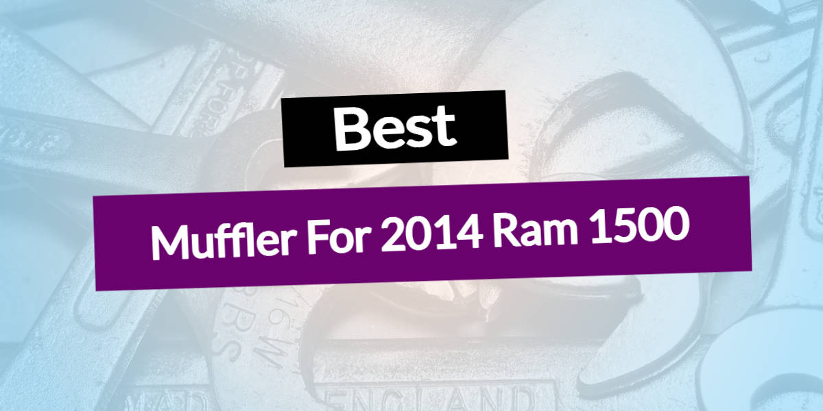 Best Muffler For 2014 Ram 1500